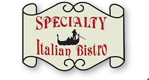 Product image for Specialty Italian Bistro FREE appetizer with purchase of 2 adult entrees at regular price. (max. value $6.00).