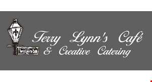 Product image for Terry Lynn's Cafe & Creative Catering $5 OFF any purchase of $25 or more.