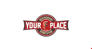 Product image for Your Place Restaurant & Sports Pub $5 off Food Purchase of $25 or more.