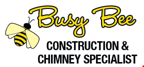 Product image for Busy Bee Chimney Specialists $250 off masonry or roofing job