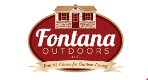 Product image for Fontana Outdoors LLC $100 off any purchase of $1,500 or more. Mon., Wed., Thurs. & Sat. 7am-5pm Tues. & Fri. 7am-7pm - Closed Sun.