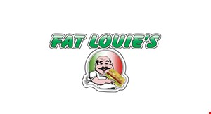 Product image for Fat Louie's $3 Off your purchase of $15 or more
