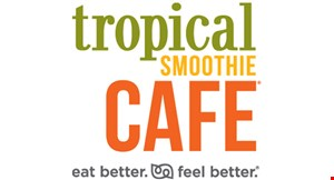 Product image for Tropical Smoothie Cafe - Upland $10 For $20 Worth Of Smoothies & Cafe Fare
