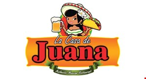 Product image for La Casa De Juana FREE ENTREE Buy one entree & two drinks at regular price & get a second entree of equal or lesser value FREE! Dine-in only.