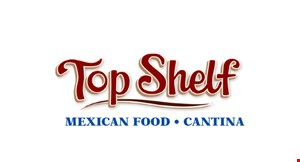 Top Shelf Mexican Food & Cantina logo