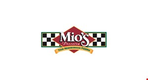 Product image for MIO'S PIZZERIA  FREE Medium Original Crust Cheese Pizza When You Purchase A Large Pizza With 2 Or More Toppings