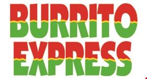Product image for Burrito Express Buy 2 BurritosGet 1 FREE of equal or lesser value OR $1.99 Menu Item buy 1 menu item, get 1 of equal or lesser value for $1.99 .