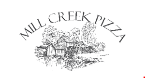Product image for Mill Creek Pizza $10 Off any purchase of $50 or more. $5 Off any purchase of $25 or more.