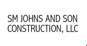 Product image for SM Johns & Son Construction, LLC $15 Off any purchase of $150 or more or $25 Off any purchase of $250 or more or $50 Off any purchase of $500 or more