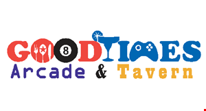Product image for Good Times Arcade And Tavern $5OFF any purchase of $25 or more