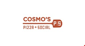 Product image for Cosmo's Pizza + Social $5 OFF any purchase of $25 or more.