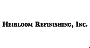 Product image for Heirloom Refinishing 15% OFF any furniture refinishing.