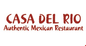 Product image for Casa Del Rio Authentic Mexican Restaurant $5 OFF purchase of $40 or More.