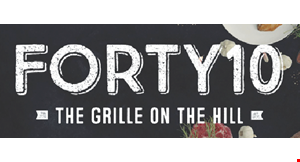 Product image for FORTY10 - The Grille On The Hill $5 OFF PURCHASE OF $20 OR MORE