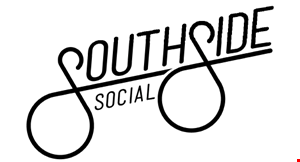 Product image for Southside Social $5 off Any Purchaseof $25 or more.Valid on food and drink only.