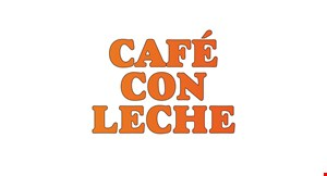 Product image for Cafe Con Leche $10 OFF any purchase of $50 or more one coupon per table