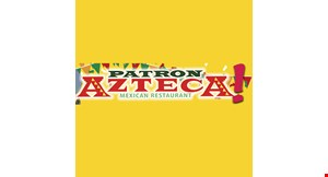 Product image for Patron Azteca $10 Off Dinner Entree.