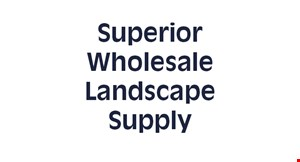Product image for Superior Wholesale Landscape Supply $10 Off any purchase