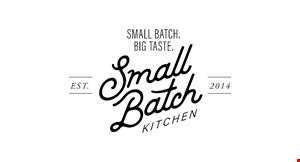Product image for Small Batch Kitchen $3 OFF any purchase of $15 or more