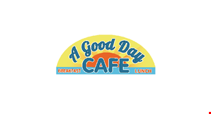 Product image for A Good Day Cafe $2 OFF any purchase of $10 or more.