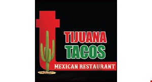 Product image for Tijuana Tacos 50% off buy one lunch, get one lunch of equal or lesser value 50% off.