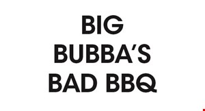 Product image for Big Bubba's Bad BBQ $5 off any combo plate