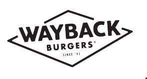 Product image for Wayback Burgers $5 OFF ANY PURCHASE of $25 or more.