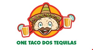 Product image for One Taco Dos Tequilas $10 Off any dine in order of $50 or more