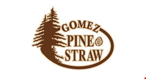 Product image for Gomez Pine Straw $5 Off your purchase with the purchase of 25 bales or more