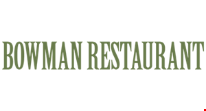 Product image for Bowman Restaurant $10 off any food purchase of $60 or more.