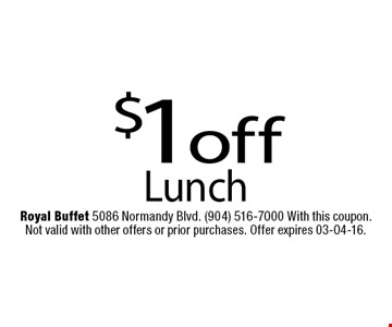 $1off Lunch. Royal Buffet 5086 Normandy Blvd. (904) 516-7000 With this coupon. Not valid with other offers or prior purchases. Offer expires 03-04-16.
