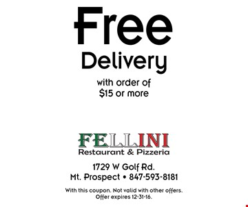 Free Delivery with order of $15 or more. With this coupon. Not valid with other offers. Offer expires 12-31-16.