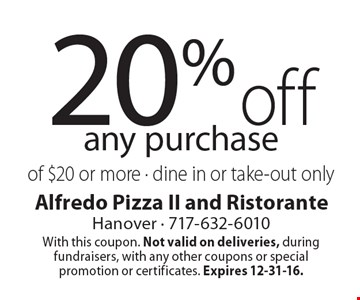 20% off any purchase of $20 or more. Dine in or take-out only. With this coupon. Not valid on deliveries, during fundraisers, with any other coupons or special promotion or certificates. Expires 12-31-16.