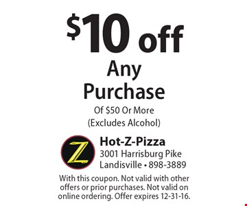 $10 off any purchase of $50 or more (excludes alcohol). With this coupon. Not valid with other offers or prior purchases. Not valid on online ordering. Offer expires 12-31-16.