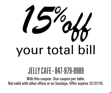 15% off your total bill. With this coupon. One coupon per table.Not valid with other offers or on Sundays. Offer expires 12/31/16.