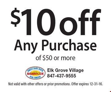 $10 off Any Purchase of $50 or more. Not valid with other offers or prior promotions. Offer expires 12-31-16.