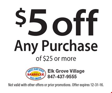 $5 off Any Purchase of $25 or more. Not valid with other offers or prior promotions. Offer expires 12-31-16.