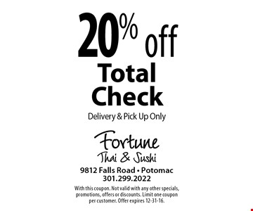 20% off total check. Delivery & pick up only. With this coupon. Not valid with any other specials, promotions, offers or discounts. Limit one coupon per customer. Offer expires 12-31-16.