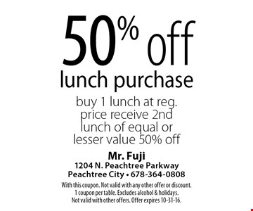 50% off lunch purchase. Buy 1 lunch at reg. price receive 2nd lunch of equal or lesser value 50% off. With this coupon. Not valid with any other offer or discount. 1 coupon per table. Excludes alcohol & holidays. Not valid with other offers. Offer expires 10-31-16.