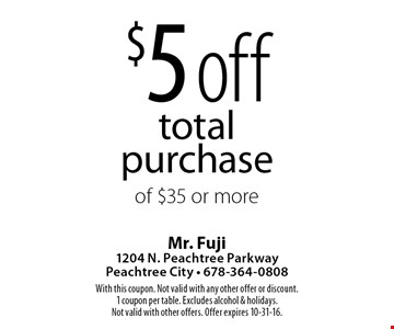 $5 off total purchase of $35 or more. With this coupon. Not valid with any other offer or discount. 1 coupon per table. Excludes alcohol & holidays. Not valid with other offers. Offer expires 10-31-16.