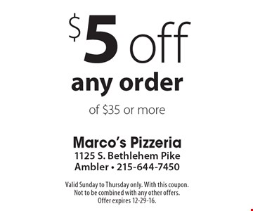 $5 off any order of $35 or more. Valid Sunday to Thursday only. With this coupon. Not to be combined with any other offers. Offer expires 12-29-16.