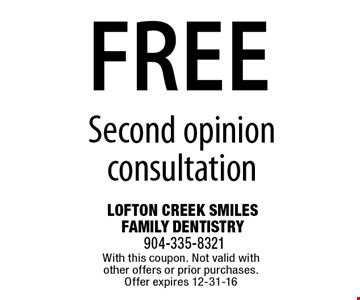 free Second opinion consultation. With this coupon. Not valid with other offers or prior purchases. Offer expires 12-31-16