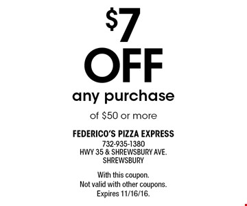 $7 off any purchase of $50 or more. With this coupon. Not valid with other coupons. Expires 11/16/16.