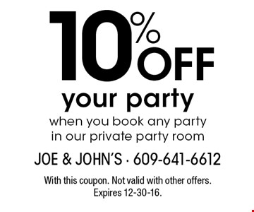 10% off your party when you book any party in our private party room. With this coupon. Not valid with other offers. Expires 12-30-16.