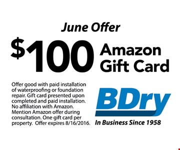 June Offer$100 Amazon gift card with paid installation of waterproofing or foundation repair. Gift card presented upon completed and paid installation.No affiliation with Amazon.Mention Amazon offer during consultation.One gift card per property.Offer expires 08-16-26.