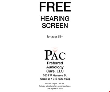 Free Hearing Screen for ages 55+. With this coupon. Limit one. Not valid with other offers or prior purchases. Offer expires 11/30/16.