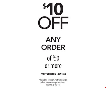 $10 off any order of $50 or more. With this coupon. Not valid with other coupons or promotions. Expires 6-30-17.