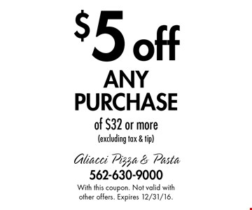 $5 off any purchase of $32 or more (excluding tax & tip). With this coupon. Not valid with other offers. Expires 12/31/16.