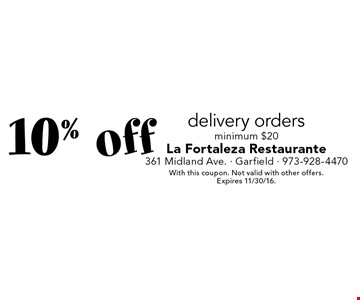 10% off delivery orders. Minimum $20. With this coupon. Not valid with other offers. Expires 11/30/16.