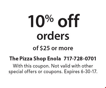 10% off orders of $25 or more. With this coupon. Not valid with other special offers or coupons. Expires 6-30-17.
